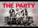 Вечеринка / The Party 2017 Новинка! Трейлер! В кино с 21 декабря!