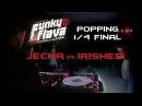 Funky Flava Novosibirsk Popping 1 4 Final Jecha vs Irishes