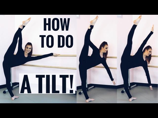 HOW TO DO A TILT | DANCELOOK