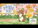 Guess How Much I Love You Compilation - Fun With Little Field Mouse Part 2