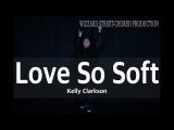 Kelly Clarkson - Love So Soft Wizzard Choreography Waacking dance cover
