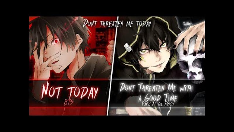 ◤Nightcore◢ ↬ Don't threaten me today [Switching Vocals | Mashup]