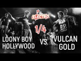 Loony Boy & Hollywood vs. Vulcan & Gold | 1/4 @ Electro 10 Years Anniversary