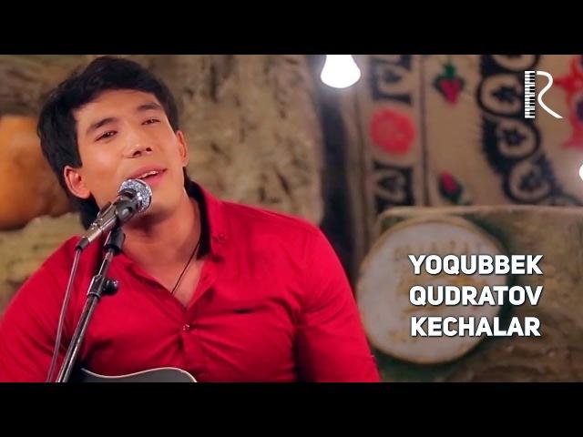 Yoqubbek Qudratov - Kechalar | Ёкуббек Кудратов - Кечалар