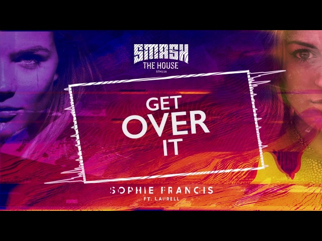 Sophie Francis (feat. Laurell) - Get Over It (Lyrical Video)