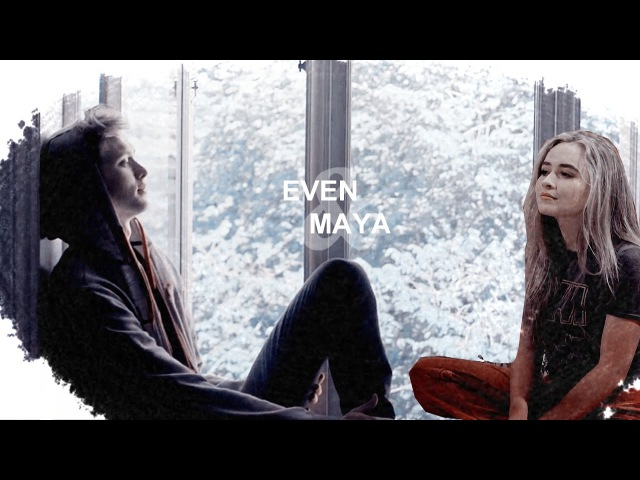 ●Even Maya | ❝You are loved, more than you know.❞ [Crossover!AU]