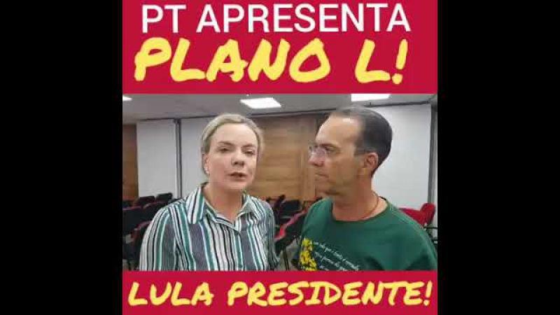 PT apresenta plano L Lula 2018 Não tem plano A B ou C é plano L Lula Presidente