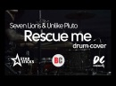 Seven Lions Unlike Pluto Rescue me drum cover