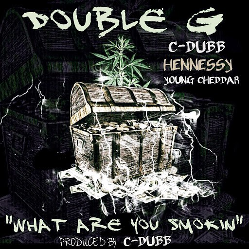 Double G альбом What Are You Smoking (feat. Hennessy, Young Cheedah & C-Dubb)
