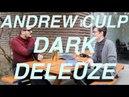 Dark Deleuze Interview with Andrew Culp