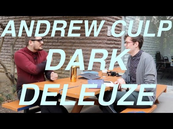 Dark Deleuze - Interview with Andrew Culp