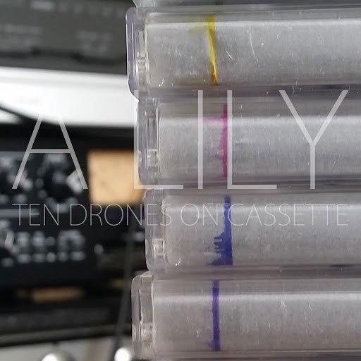 A Lily альбом Ten Drones on Cassette