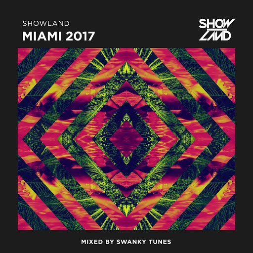 Swanky Tunes альбом Showland - Miami 2017 (Mixed by Swanky Tunes)