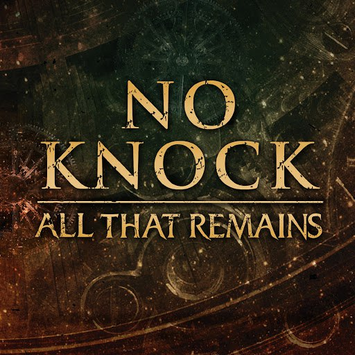 All That Remains альбом No Knock