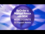 ReOrder Manuel Rocca with MSK - Worlds Unite (DJ Xquizit Remix) [Teaser]