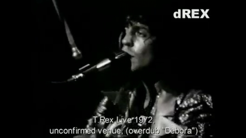 T. Rex - Debora (Capitol Theatre, Cardiff, Wales, June 10, 1972)