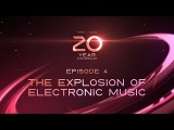 20 YEARS OF ULTRA EPISODE 4 THE EXPLOSION OF ELECTRONIC MUSIC