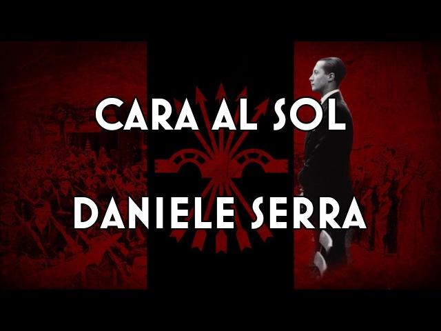 Cara al Sol - Anthem of the Spanish Falange