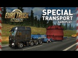 Euro Truck Simulator 2 - Special Transport Gameplay