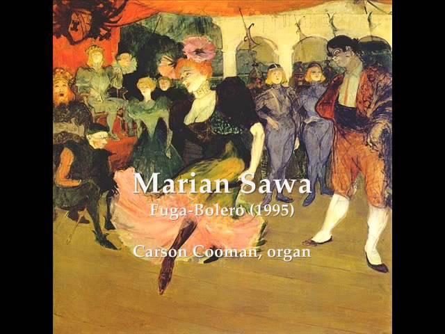 Marian Sawa — Fuga-Bolero (1995) for organ