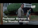 PROFESSOR MARSTON THE WONDER WOMEN Trailer   TIFF 2017