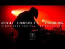 Rival Consoles Looming Hidden Door Festival 2017