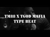 TM88 x TGOD MAFIA TYPE BEAT Prod. by C.R.E.A.M.