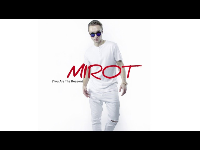 MIROT - You Are The Reason (Calum Scott cover)