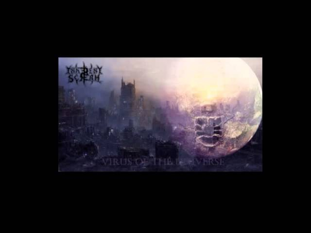 Inherent Scream Virus of the Universe DEMO Track 2013