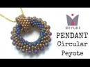 Beading Ideas - How to Stitch a Peyote Circular Pendant with Miyuki