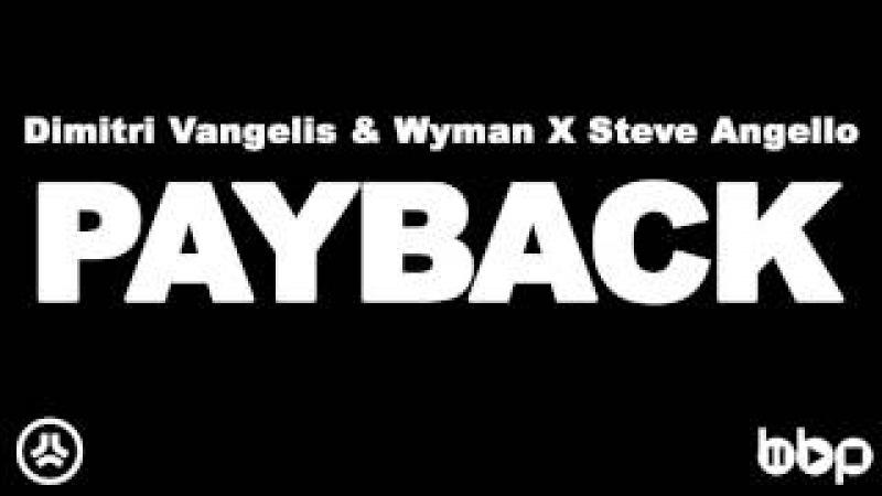 Dimitri Vangelis Wyman X Steve Angello - Payback (Original Mix)