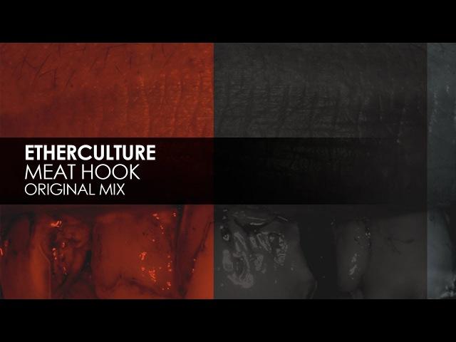 Etherculture Meat Hook Original Mix