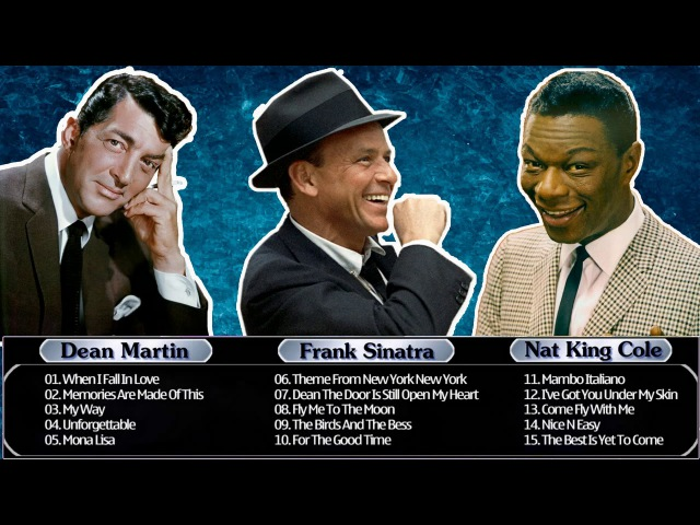 Best Oldies Songs By Dean Martin , Frank Sinatra ,Nat King Cole - Greatest Hits Golden Oldies
