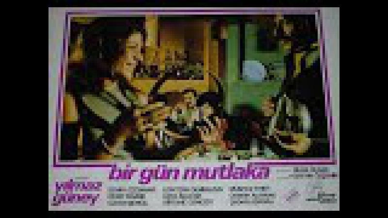 Yılmaz Güney Bir Gün Mutlaka Filmi (1975)