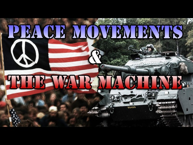Peace Movements and the War Machine