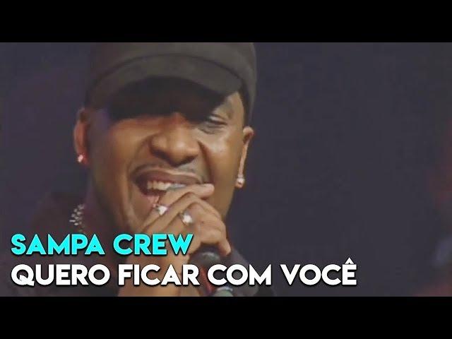 SAMPA CREW - QUERO FICAR COM VOCÊ (DVD 21 ANOS DE BALADA)
