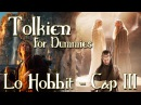 Lo Hobbit - Capitolo 3 - Un Breve Riposo - Tolkien For Dummies