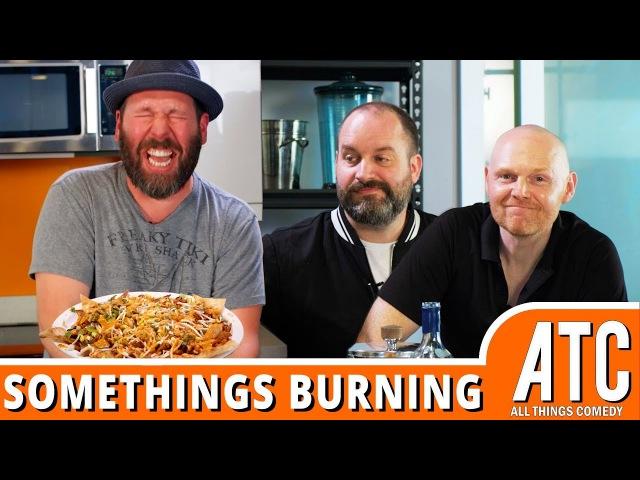 Bert Kreischer Teaches Bill Burr Tom Segura How To Make SPICY KOREAN NACHOS! | Something's Burning