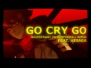 GO CRY GO feat Hiraga NickStradi vs Simpsonill Remix Overlord 2 OP