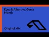 Kyau &amp Albert vs. Genix - Mantis