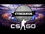 Турнир по Counter-Strike:Global Offensive от CYBERNUR (Начало в 14:00 по МСК)
