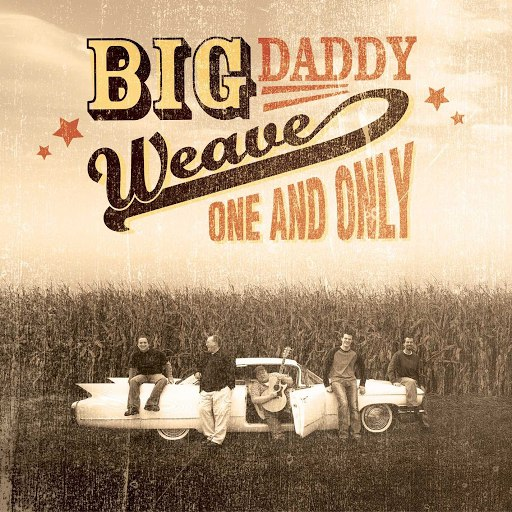 Big Daddy Weave альбом One and Only