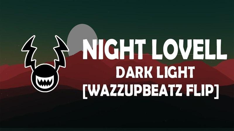 NIGHT LOVELL DARK LIGHT WAZZUPBEATZ FLIP