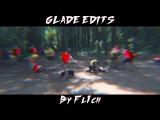 GLADE EDITSBy Fl1ch