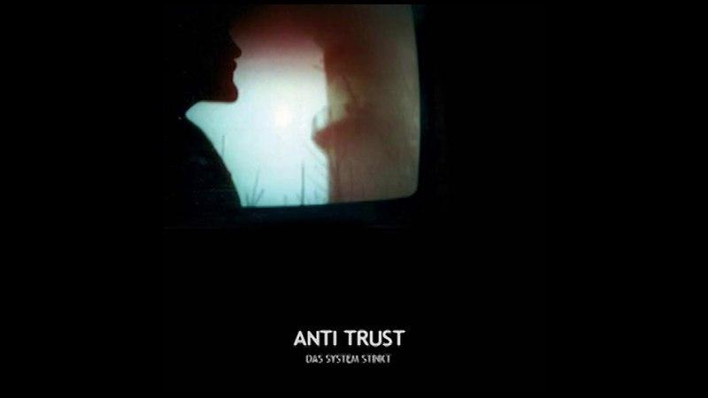 Anti Trust - Das System Stinkt [Full Album]
