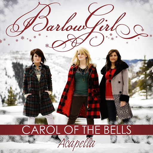 BarlowGirl альбом Carol of the Bells (Acapella Mix)