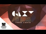 GLXY &amp DRS - These Lights