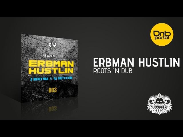 Erbman Hustlin - Roots In Dub [Sub-Woofah Records]