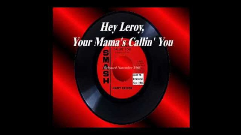 Hey Leroy, Your Mama's Calling You - Jimmy Castor - Nov. 1966 HQ