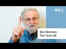 Don Norman The term UX